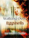 Walking over Eggshells by Lucinda Clarke