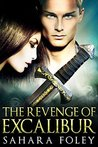 The Revenge of Excalibur (Excalibur Saga #2)