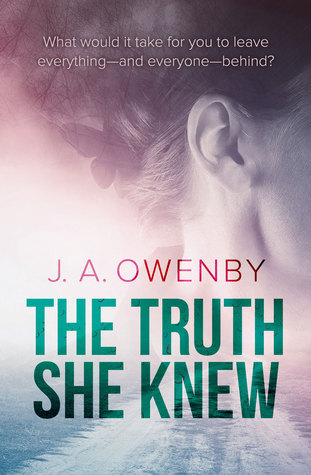 The Truth She Knew by J.A. Owenby