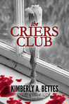 The Criers Club by Kimberly A. Bettes