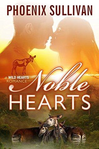 Noble Hearts (Wild Hearts Romance Book 3) by Phoenix Sullivan