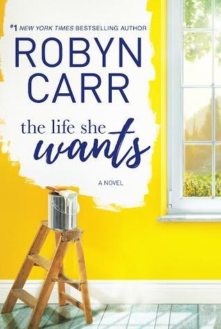 The Life She Wants (Robyn Carr)