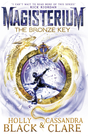 [Rezension] Magisterium: The Bronze Key - Holly Black & Cassandra Clare