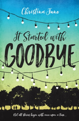 Waiting on Wednesday: It Started With Goodbye by Christina June