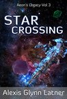 Star Crossing (Aeon's Legacy, #3)
