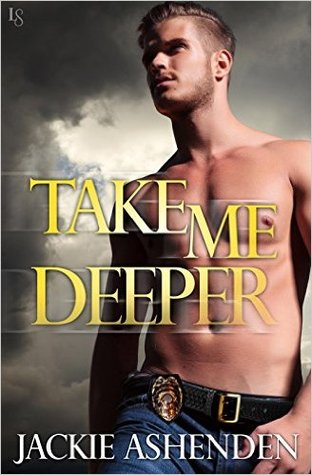 Take Me Deeper (Texas Bounty, #1)