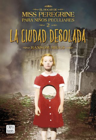 La ciudad desolada (El hogar de Miss Peregrine para niños peculiares, #2)