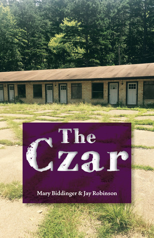 The Czar by Mary Biddinger