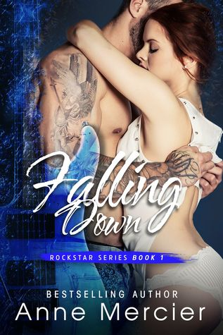 Falling Down (Rockstar, #1) by Anne Mercier