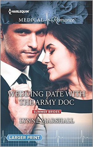 Wedding Date With The Army Doc (Harlequin Medical Romance) by Lynne Marshall