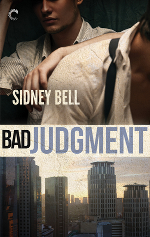 Recent Release Review: Bad Judgment by Sidney Bell