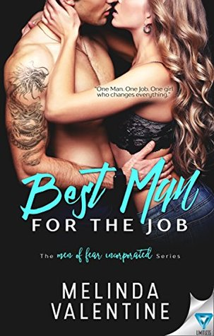Best Man For The Job (The Men of Fear Incorporated Book 1)