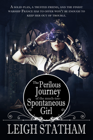 The Perilous Journey Of The Much Too Spontaneous Girl (The Perilous Journey Of The Not So Innocuous Girl #2)