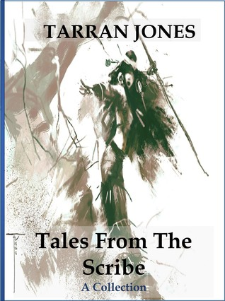 Tales From The Scribe by Tarran Jones
