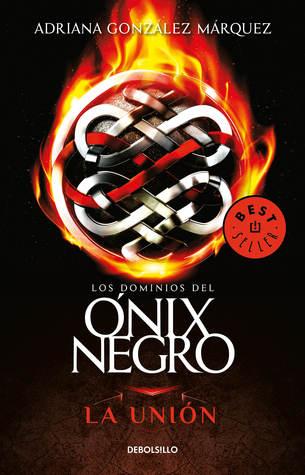 La Unión (Los Dominios Del Onix Negro #3)