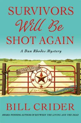 Survivors Will Be Shot Again: A Dan Rhodes Mystery (Sheriff Dan Rhodes, #23)