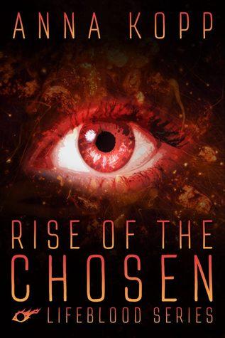 Rise of the Chosen (Lifeblood, #1)