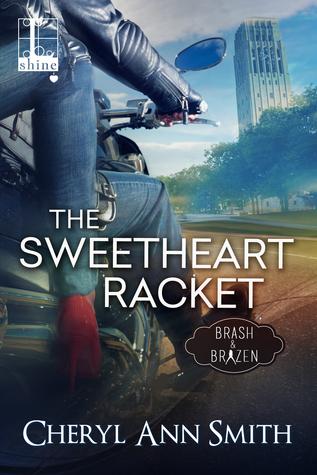 The Sweetheart Racket (Brash & Brazen, #1)