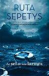 Le sel de nos larmes by Ruta Sepetys