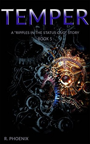 Temper: A Ripples in the Status Quo Story: Season One (Episode Five)