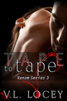 Tape to Tape (Venom Series #3)