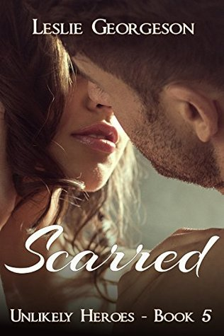 Scarred (Unlikely Heroes #5) by Leslie Georgeson