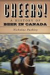 Cheers! A History Of Beer In Canada