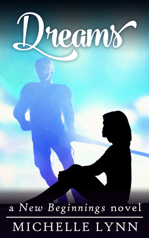 Dreams (New Beginnings #3)