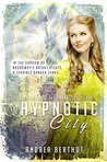 The Hypnotic City (The Gold and Gaslight Chronicles Book 2)