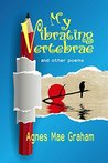 My Vibrating Vertebrae: and other poems