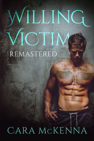 Willing Victim: Remastered – Cara McKenna – 4 stars