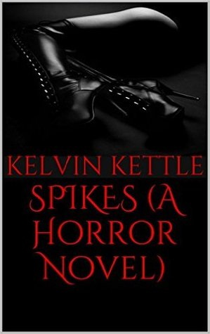 SPIKES (A Horror Novel)
