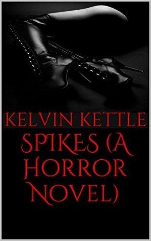 SPIKES (A Horror Novel)