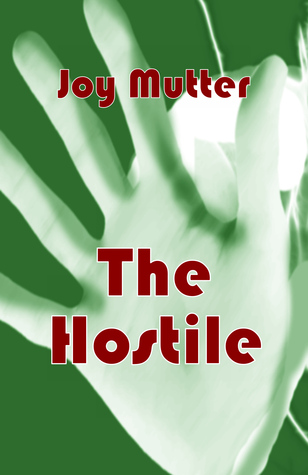 The Hostile by Joy Mutter