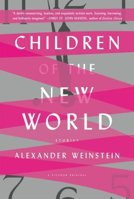 Children of the New World by Alexander Weinstein :: Outlandish Lit Review