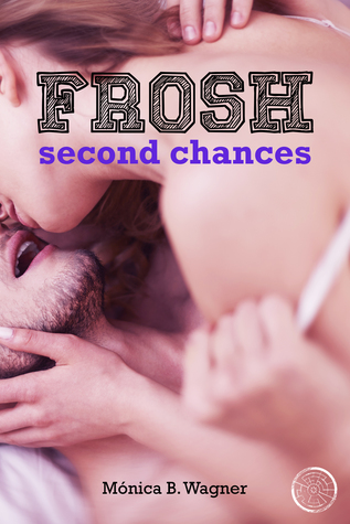 Frosh: Second Chances (Frosh, #2)