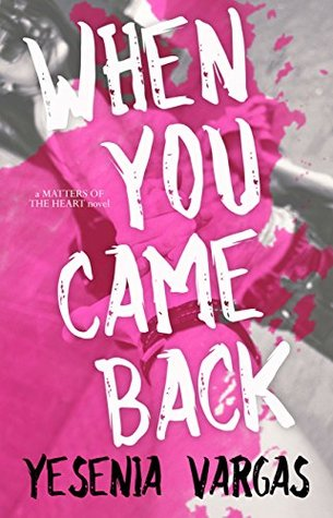 When You Came Back (Matters of the Heart, #1)
