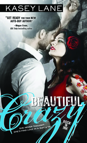 Beautiful Crazy (Rock 'n' Ink, #1)