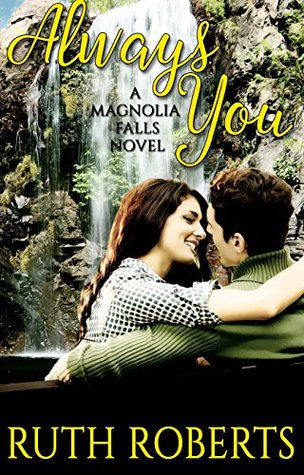 Always You (A Magnolia Falls Novel)