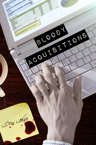 Bloody Acquisitions - Drew Hayes