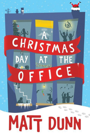 A Christmas Day at the Office by Matt Dunn