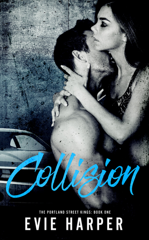 Collision (Portland Street Kings #1) by Evie Harper