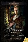 The Prisoner of Silverwood Castle (Darke of Night, #2)