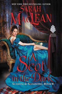 #Review: A Scot in the Dark (Scandal & Scoundrel #2) by @sarahmaclean #historicalromance #avonaddict #avon @avonbooks