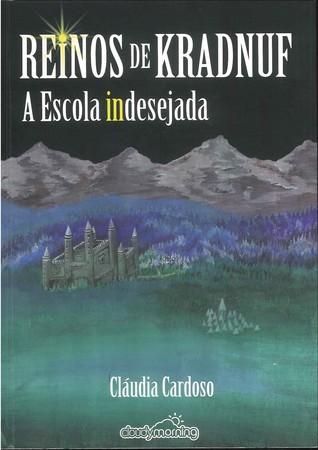 Reinos de Kradnuff A escola indesejada (livro 1)