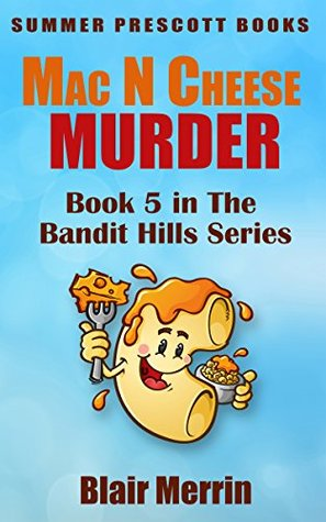 Mac N Cheese Murder: Book 5 in The Bandit Hills Series