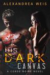His Dark Canvas (The Corde Noire Series #3)