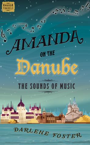 Amanda on the Danube by Darlene Foster