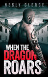 When The Dragon Roars (The Starks Trilogy #2)