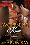 Awakening Kiss (Watcher's Kiss, #4)